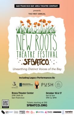 Something Old Something New SFBATCO Inaugural New Roots Theatre Festival October 16 & 17